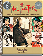 Hal Foster : prince of illustrators, father of the adventure strip