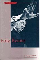 Fritz Reiner : a biography