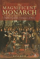 The magnificent monarch Charles II and the ceremonies of power