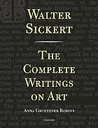 Walter Sickert : the complete writings on art