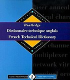 Routledge French technical dictionary = Routledge dictionnaire technique anglais