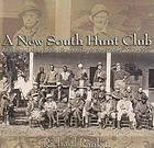 A New South hunt club : an illustrated history of the Hilton Head Agricultural Society, 1917-1967