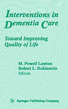 Interventions in dementia care : toward improving quality of life