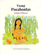 Young Pocahontas : Indian princess