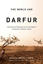 The world and Darfur : international response to crimes against humanity in western Sudan
