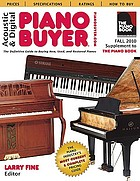 Acoustic & digital piano buyer : the definitive guide to buying new, used, and restored pianos