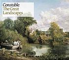 Constable : the great landscapes