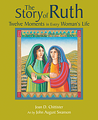 The story of Ruth : twelve moments in every woman's life
