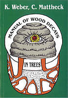 Manual of wood decays in trees