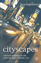 Cityscapes : cultural readings in the material and symbolic city