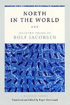 North in the world : selected poems of Rolf JacobsenNorth in the World : selected poems of Jacobsen
