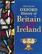 The Young Oxford history of Britain & Ireland