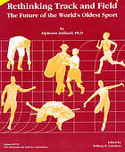 Rethinking track and field the future of the world's oldest sport
