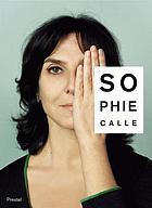 Sophie Calle, m'as-tu vue Sophie Calle : did you see me?