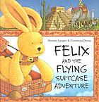 Felix and the flying suitcase adventure