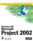Managing with Microsoft Project 2002