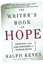 The writer's book of hope : getting from frustration to publication
