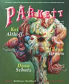 Parkett no. 75: Kai Althoff, Glenn Brown, Dana Schutz. Insert: Balthasar Burkhard. Editions for Parkett