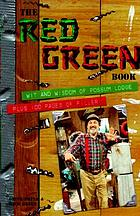 The Red Green book : wit and wisdom of Possum Lodge : plus 100 pages of filler
