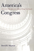 America's Congress : actions in the public sphere, James Madison through Newt Gingrich