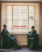 Intimate conversations with François Jonquet Gilbert & George : intimate conversations with François Jonquet Gilbert & George : intimate conversations with François Jonquet Gilbert and George