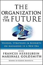 The organization of the future 2 : visions, strategies, and insights on managing in a new era