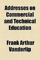Addresses on commercial and technical education