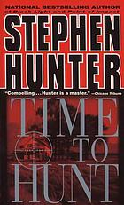 Time to hunt : a novel