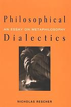 Philosophical dialectics : an essay on metaphilosophy