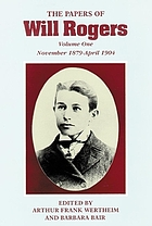 The papers of Will Rogers the early yearsThe early years : November 1879 - April 1904