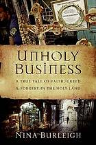 Unholy business : a true tale of faith, greed, and forgery in the Holy Land