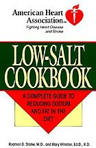The American Heart Association low-salt cookbook : a complete guide to reducing sodium and fat in the diet