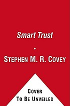 Smart trust : creating prosperity, energy and joy in a low-trust world
