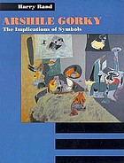 Arshile Gorky : the implications of symbols