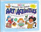 Around-the-world art & activities : visiting the 7 continents through craft fun