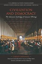 Civilization and democracy : the Salvemini anthology of Cattaneo's writings