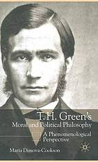 T.H. Green's moral and political philosophy : a phenomenological perspective