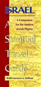 Israel--a spiritual travel guide : a companion for the modern Jewish pilgrim