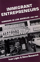 Immigrant entrepreneurs : Koreans in Los Angeles, 1965-1982