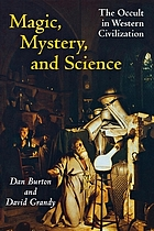 Magic, mystery, and science : the occult in Western civilization