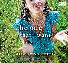 The one that I want [a novel]