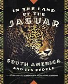 In the land of the jaguar : South America and its people