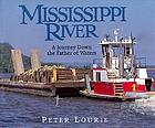 Mississippi River : a journey down the father of waters