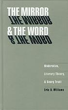 The mirror & the word : modernism, literary theory, & Georg Trakl