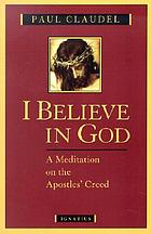 I believe in God, a meditation on the Apostles' Creed