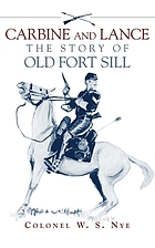 Carbine & lance; the story of old Fort Sill