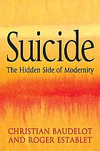 Suicide : the hidden side of modernity