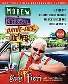 More diners, drive-ins and dives : a drop-top culinary cruise through America's finest and funkiest joints