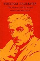 William Faulkner : the abstract and the actual