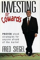 Investing for cowards : proven stock strategies for anyone afraid of the market